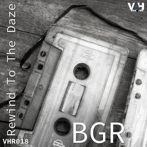 BGR - Rewind To The Daze EP