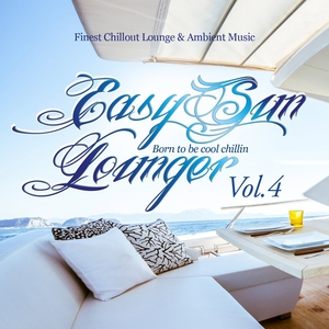 VARIOUS - Easy Sun Lounger, Born To Be Cool Chillin Vol 4 (Finest Chill Out Lounge & Ambient Music)