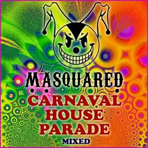 LAERA - Masquared Carnaval House Parade Mixed