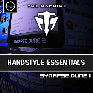THE MACHINE - Hardstyle Essentials (Sample Pack Dune Presets)