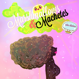 IDA DIVINE - Marshmallows & Machetes