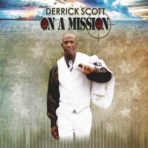 DERRICK SCOTT - On A Mission