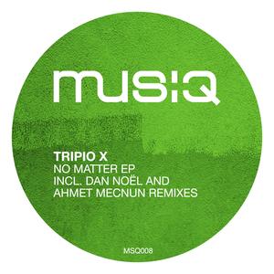 TRIPIO X - No Matter EP