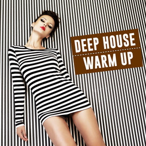 VARIOUS - Deep House Warm Up