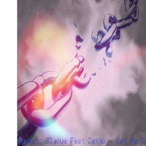 ERNESTO BLAQUE feat ZETHU - Let Me Go