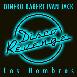 DINERO/BABERT & IVAN JACK - Los Hombres