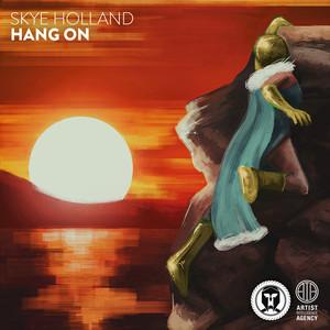 SKYE HOLLAND - Hang On (Explicit)