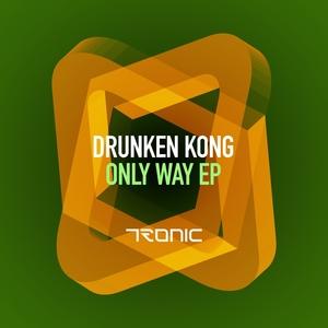 DRUNKEN KONG - Only Way EP