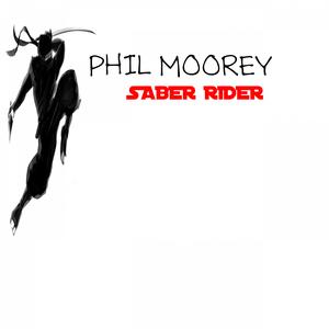PHIL MOOREY - Saber Rider