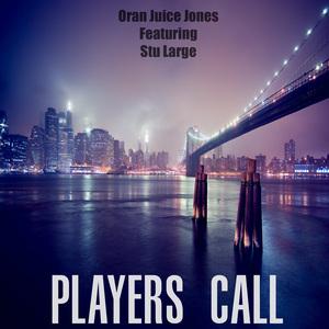 ORAN JUICE JONES - Player's Call