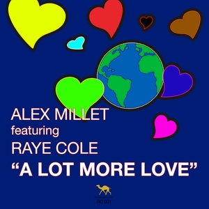 ALEX MILLET feat RAYE COLE - A Lot More Love