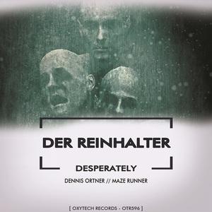 DER REINHALTER - Desperately