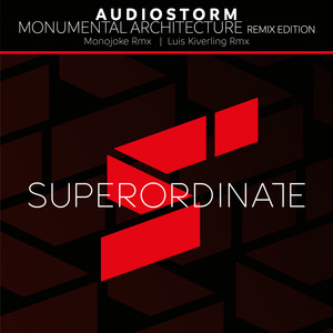 AUDIOSTORM - Monumental Architecture The Remixes