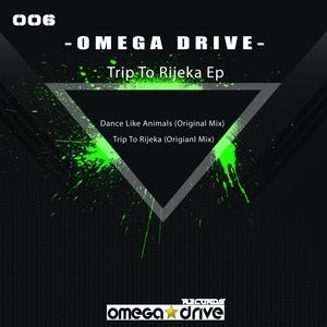 OMEGA DRIVE - Trip To Rijeka EP