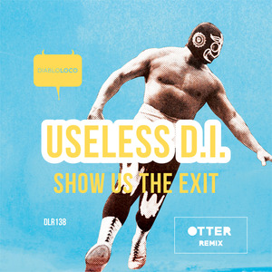 USELESS DI - Show Us The Exit