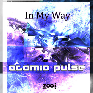 ATOMIC PULSE - In My Way EP (Explicit)