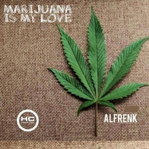 ALFRENK - Marijuana Is My Love