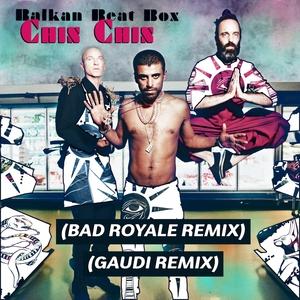 BALKAN BEAT BOX - Chin Chin (Remixes)