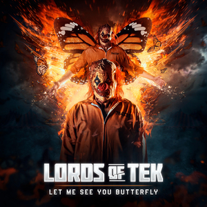 LORDS OF TEK - Let Me See You Butterfly