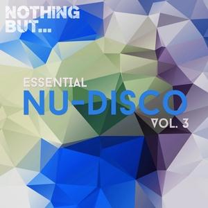 VARIOUS - Nothing But... Essential Nu-Disco Vol 3