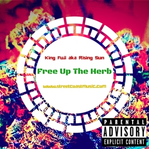 KING FUJI aka RISING SUN - Free Up The Herb (Explicit)