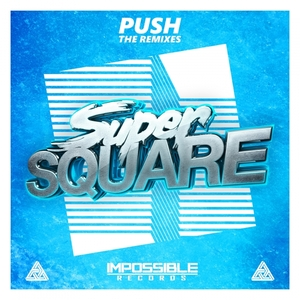 SUPER SQUARE - Push: The Remixes