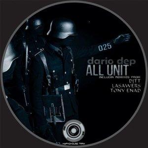 DARIO DEP/DJ TT/DARIO DEP/LASAWERS/TONY ENAD - All Unit