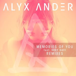 ALYX ANDER feat SREY DAVI - Memories Of You (feat. Srey Davi) [Remixes]
