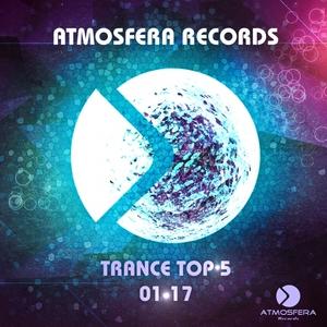 SOUNDLIFE/ALEX KUDRYAVTSEV/DYUKANYA/GORBUNOFF/SENTENCIA - Atmosfera Records Trance Top 5 01 17