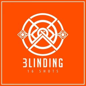 BLINDING - 16 Shots