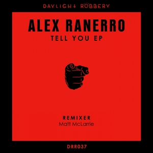 ALEX RANERRO - Tell You EP