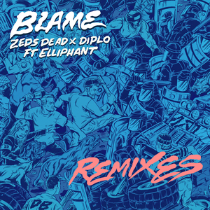 ZEDS DEAD feat ELLIPHANT - Blame (Remixes)
