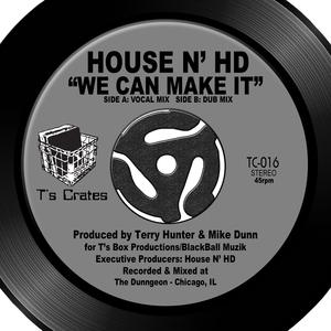 HOUSE N' HD - We Can Make It