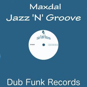 MAXDAL - Jazz 'N' Groove