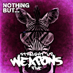 VARIOUS - Nothing But... Straight Up Weapons Vol 5