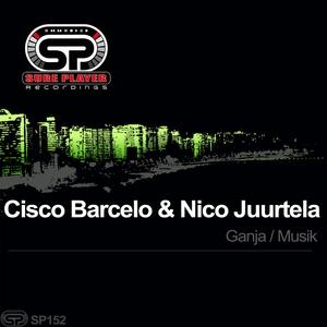 CISCO BARCELO & NICO JUURTELA - Ganja/Musik