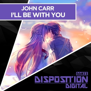 JOHN CARR - I'll Be With You