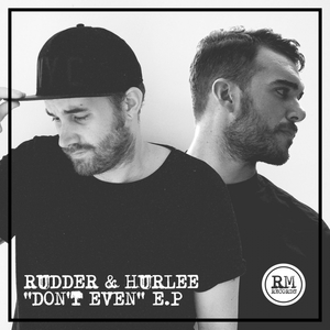 HURLEE/PAUL RUDDER - Don't Even EP