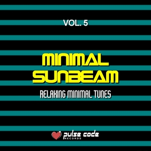 VARIOUS - Minimal Sunbeam Vol 5 (Relaxing Minimal Tunes)