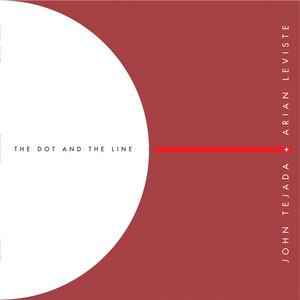 JOHN TEJADA & ARIAN LEVISTE - The Dot And The Line