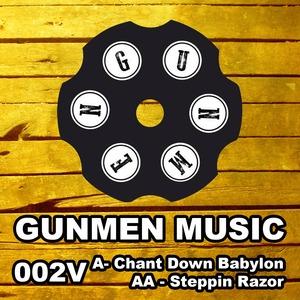 GUNMEN - Chant Down Babylon / Steppin Razor