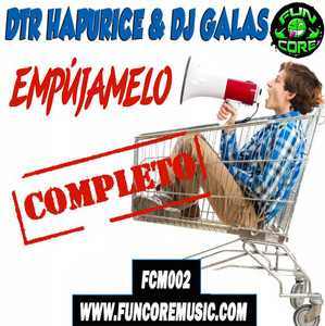 DTR HAPURICE & DJ GALAS - Empujamelo Completo