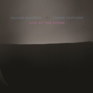 PAULINE OLIVEROS - Live At The Stone