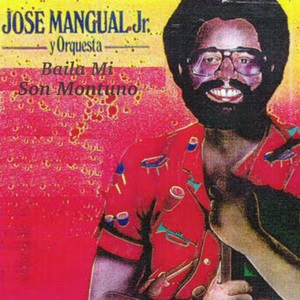 JOSE MANGUAL JR - Baila Mi Son Montuno