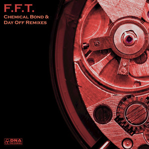 FFT feat CRANK - Day Off & Chemical Bond Remixes