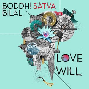 BODDHI SATVA - Love Will (feat Bilal)