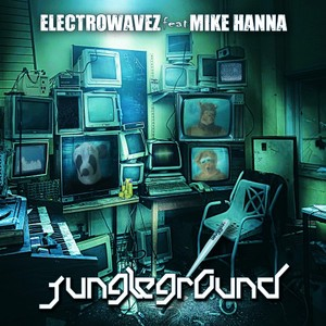 ELECTROWAVEZ feat MIKE HANNA - Jungleground