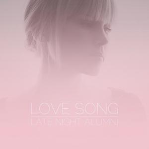 LATE NIGHT ALUMNI - Love Song