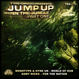 MONOTYPE & HYDE UK/SAMY NICKS - Jump Up Deep In The Jungle Part One