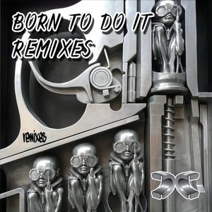 SCOOP/ALTER EGO feat DEEMAS J - Born To Do It Remixes